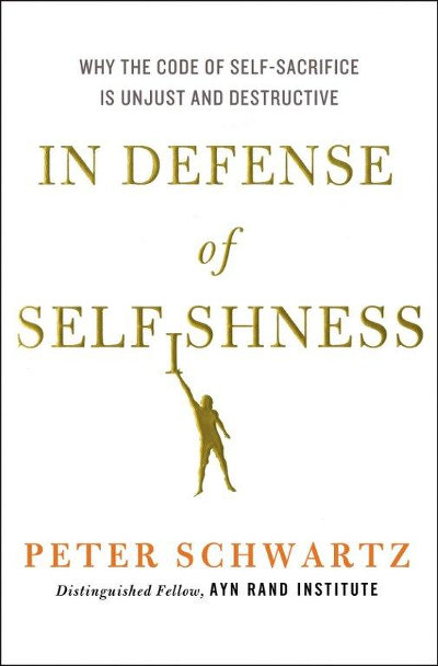 In Defense of Selfishness